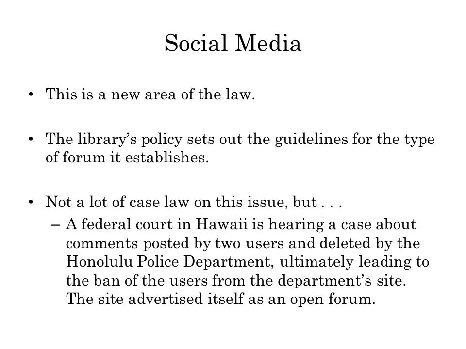 Social Media This is a new area of the law.