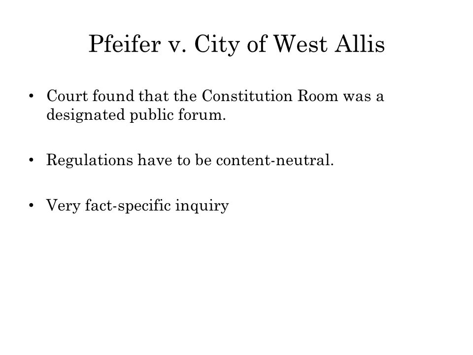 Pfeifer v. City of West Allis Court found that the Constitution Room was a designated public forum.
