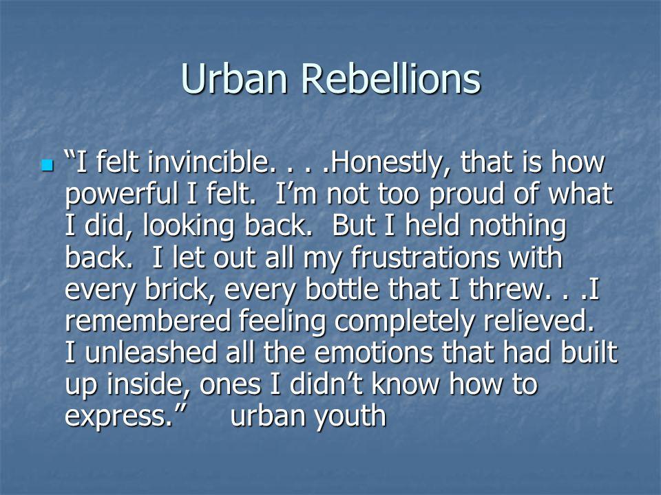 Urban Rebellions I felt invincible....Honestly, that is how powerful I felt.