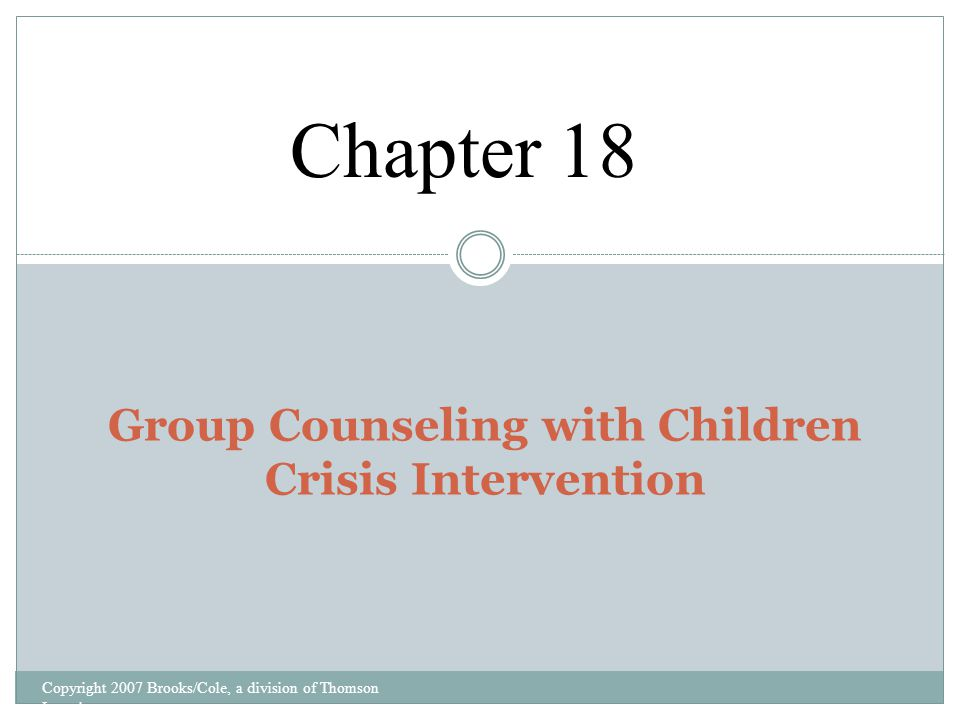 Group Counseling with Children Crisis Intervention Chapter 18