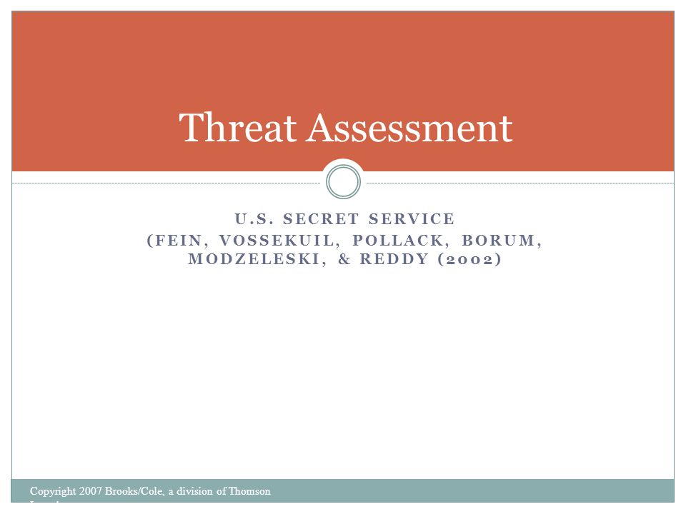 Threat Assessment Copyright 2007 Brooks/Cole, a division of Thomson Learning U.S.