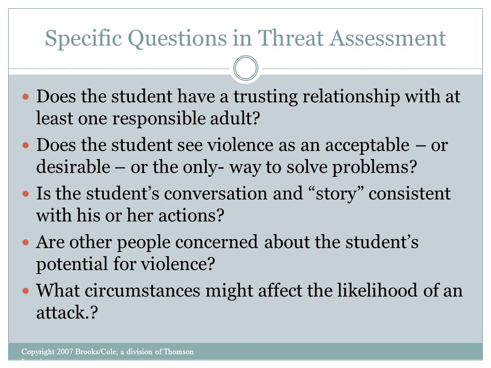 Specific Questions in Threat Assessment Does the student have a trusting relationship with at least one responsible adult.