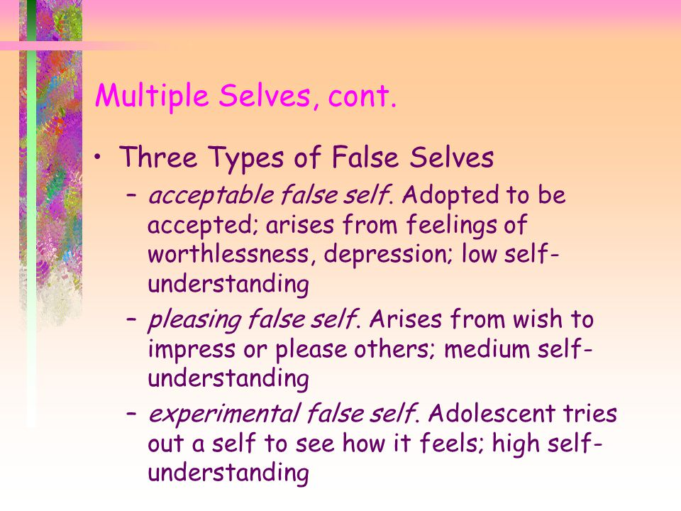 Three Types of False Selves –acceptable false self.