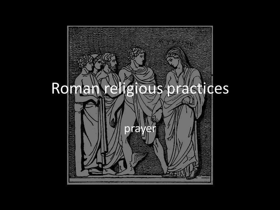 Roman religious practices prayer