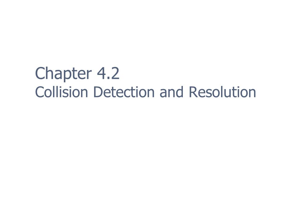 Chapter 4.2 Collision Detection and Resolution