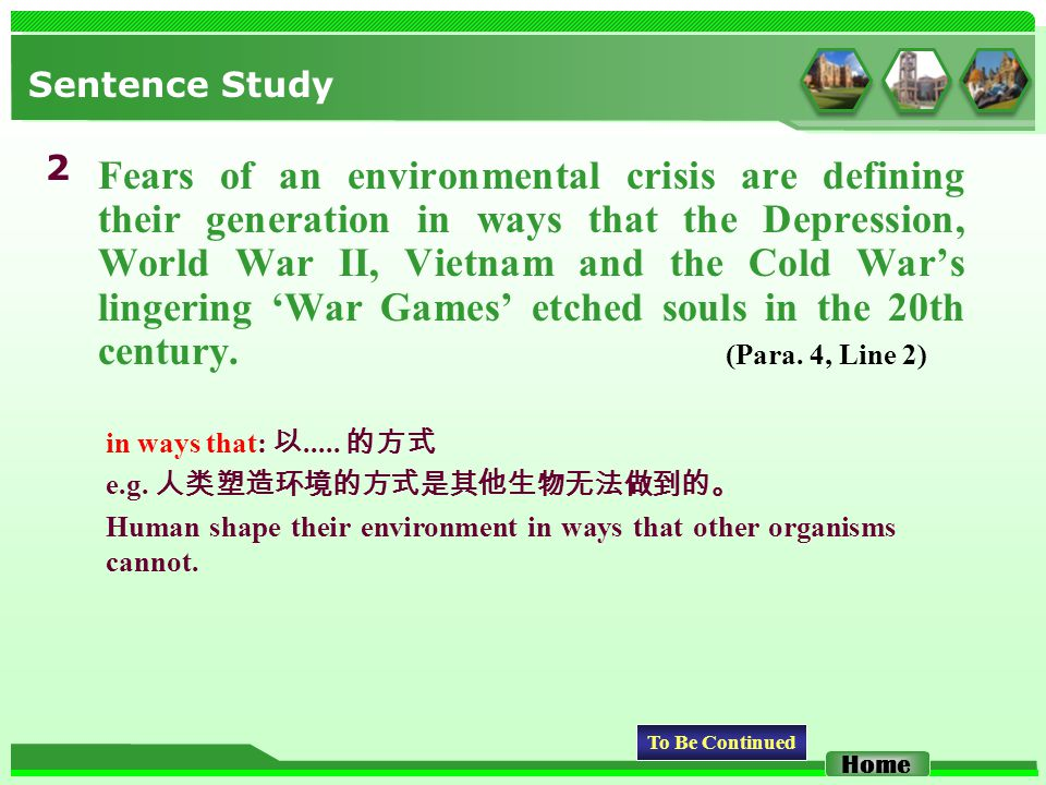Sentence Study Fears of an environmental crisis are defining their generation in ways that the Depression, World War II, Vietnam and the Cold War's lingering 'War Games' etched souls in the 20th century.