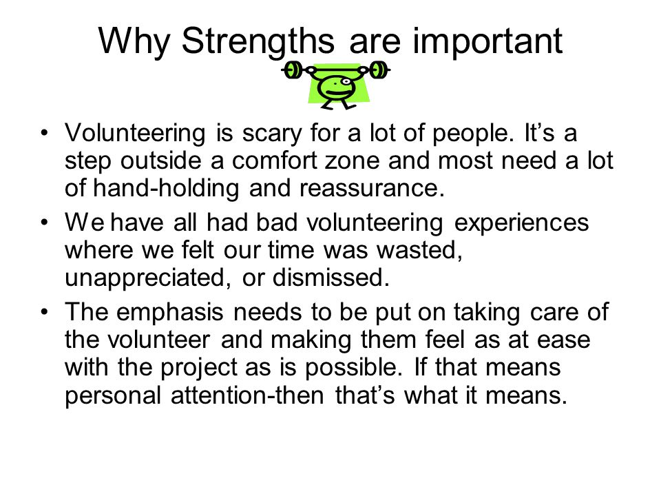 Why Strengths are important Volunteering is scary for a lot of people.