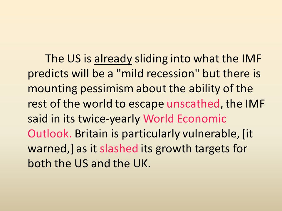 The US is already sliding into what the IMF predicts will be a