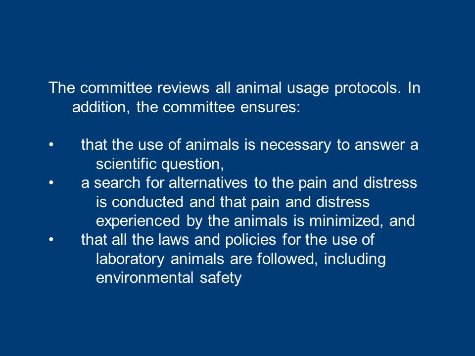 The committee reviews all animal usage protocols.