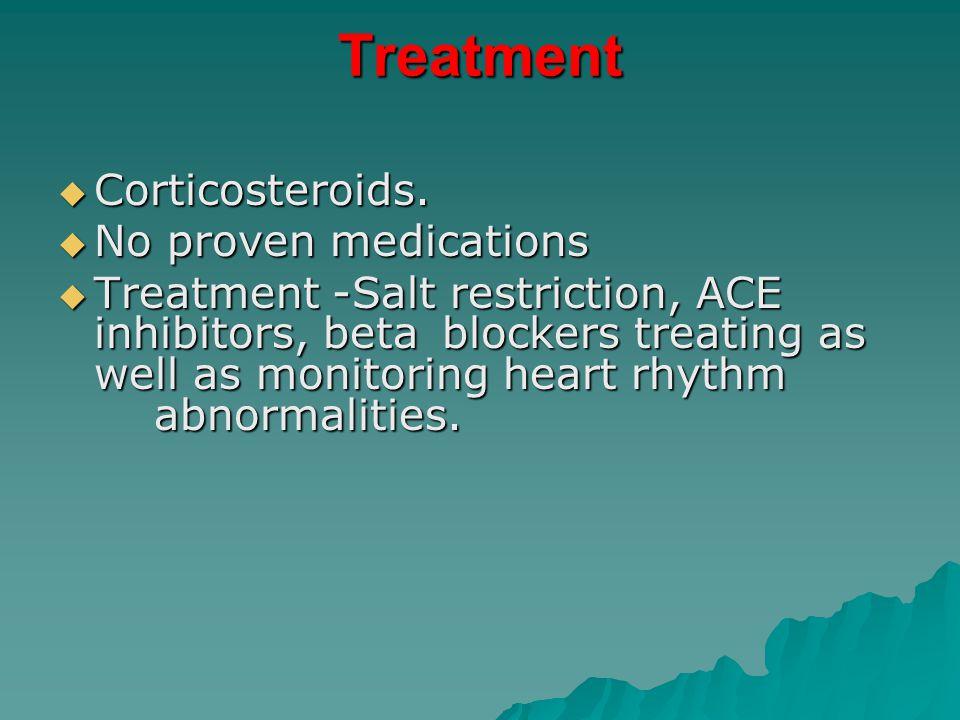 Treatment  Corticosteroids.