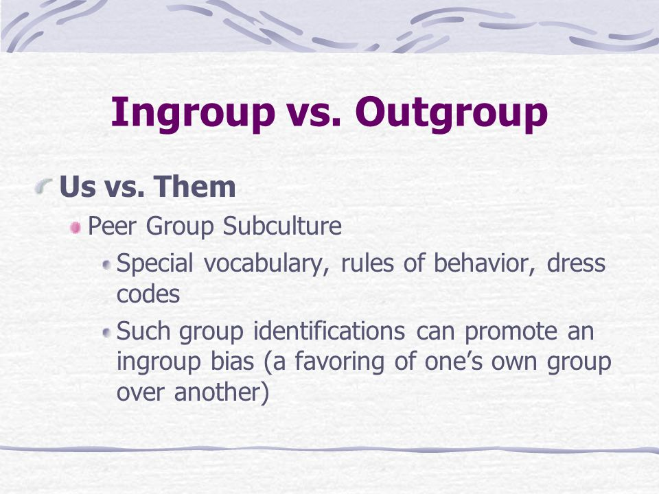 Ingroup vs. Outgroup Us vs.