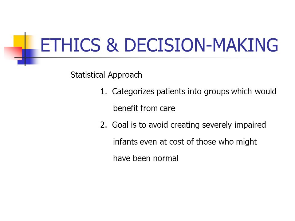 ETHICS & DECISION-MAKING Statistical Approach 1.