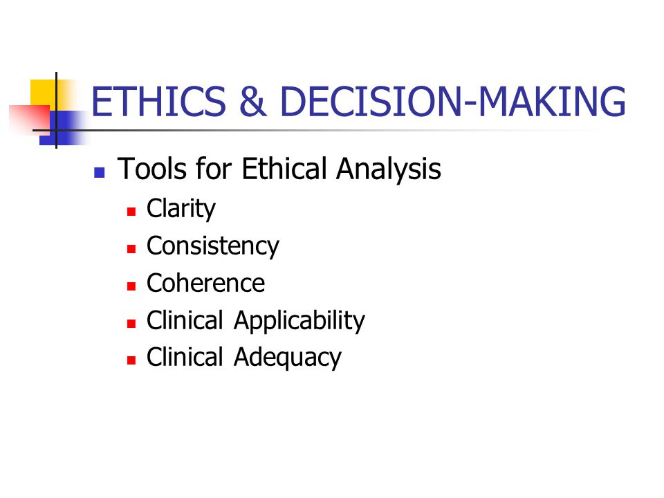 ETHICS & DECISION MAKING Certainly want: 1.Relief of suffering 2.