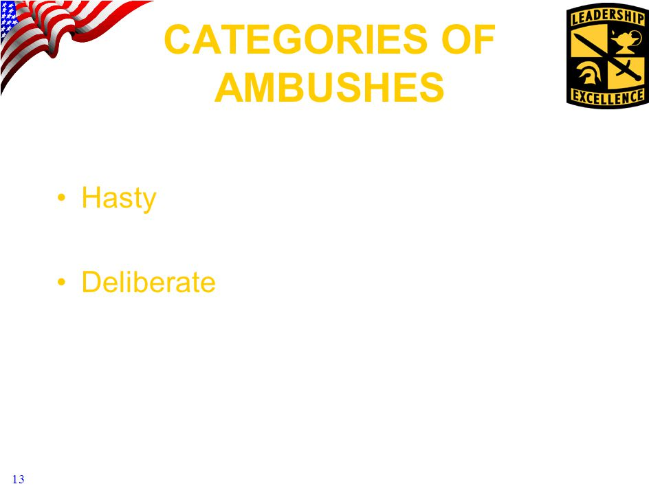 13 CATEGORIES OF AMBUSHES Hasty Deliberate