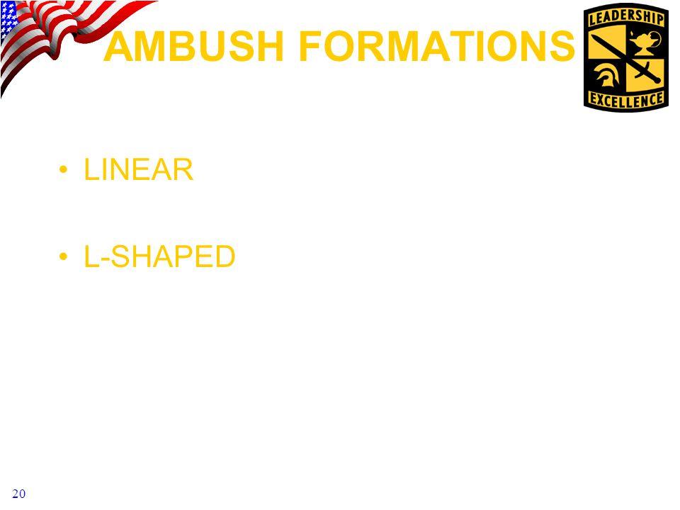 20 AMBUSH FORMATIONS LINEAR L-SHAPED