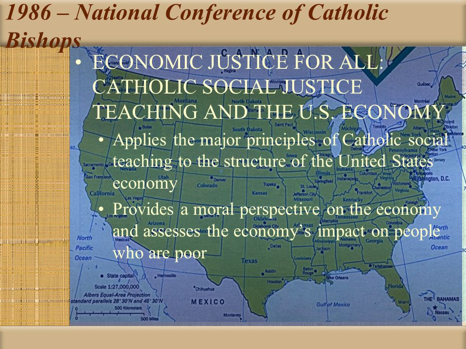 1986 – National Conference of Catholic Bishops ECONOMIC JUSTICE FOR ALL: CATHOLIC SOCIAL JUSTICE TEACHING AND THE U.S.