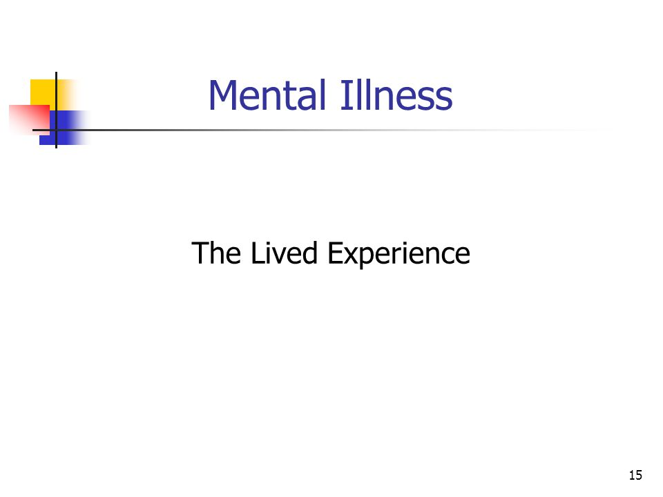 15 Mental Illness The Lived Experience