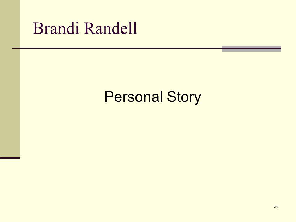 36 Brandi Randell Personal Story