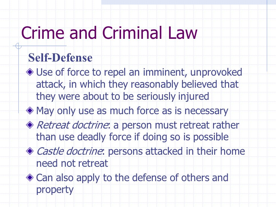 Crime and Criminal Law Use of force to repel an imminent, unprovoked attack, in which they reasonably believed that they were about to be seriously in