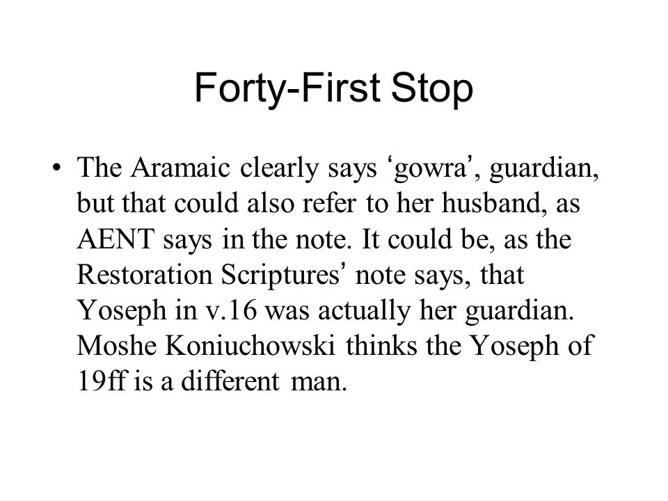 Forty-First Stop The Aramaic clearly says ' gowra ', guardian, but that could also refer to her husband, as AENT says in the note.