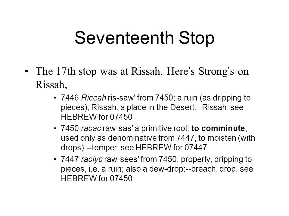 Seventeenth Stop The 17th stop was at Rissah. Here ' s Strong ' s on Rissah, 7446 Riccah ris-saw' from 7450; a ruin (as dripping to pieces); Rissah, a