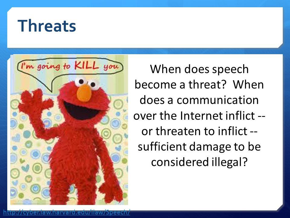 Threats When does speech become a threat.