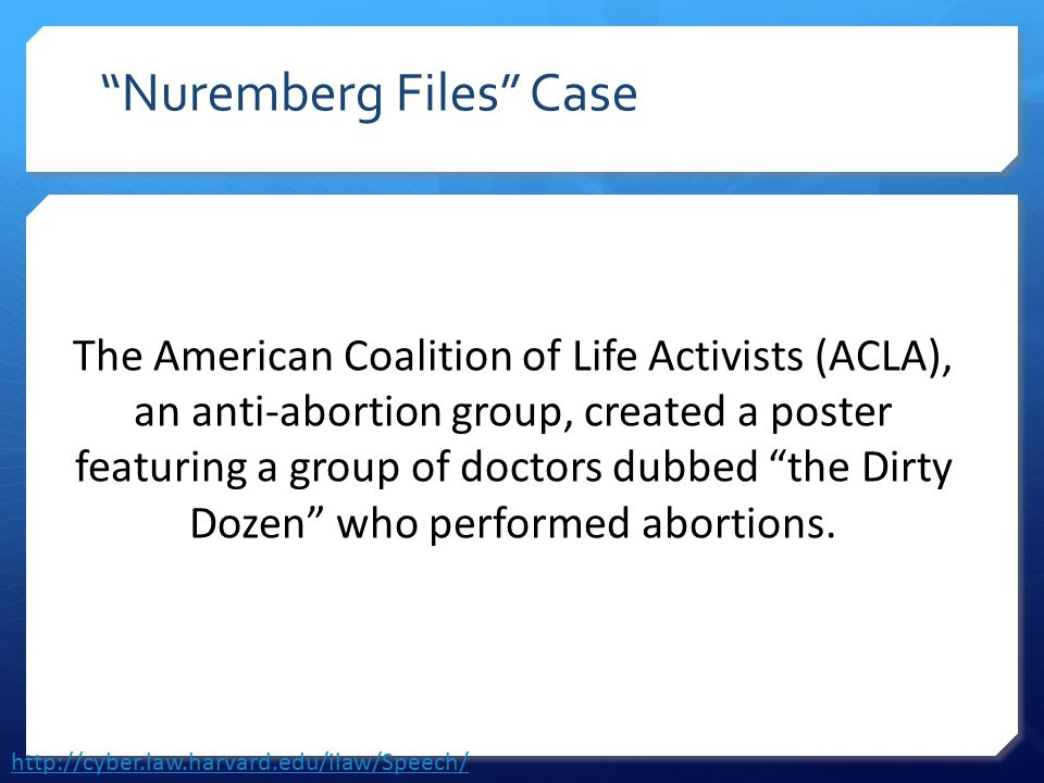 The American Coalition of Life Activists (ACLA), an anti-abortion group, created a poster featuring a group of doctors dubbed the Dirty Dozen who performed abortions.