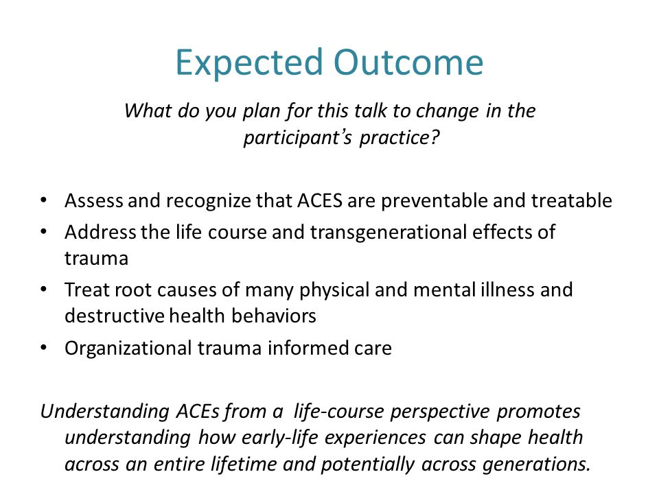 Expected Outcome What do you plan for this talk to change in the participant's practice.