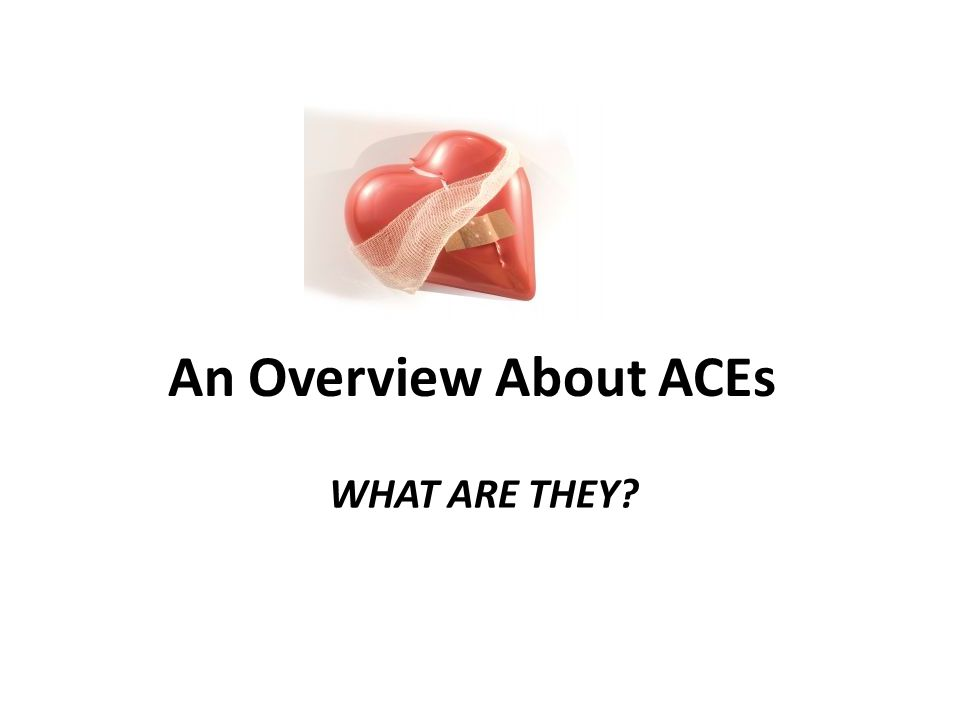 What do we mean by ACEs.