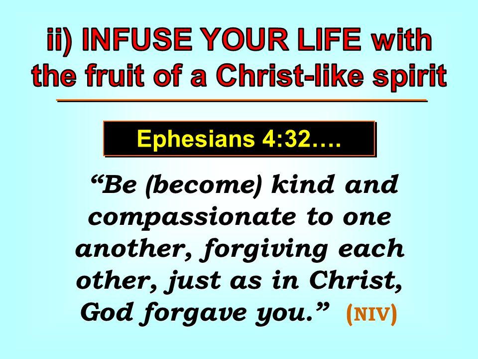 Ephesians 4:32….