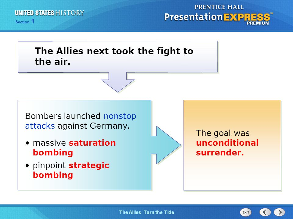 The Cold War BeginsThe Allies Turn the Tide Section 1 The Allies next took the fight to the air.