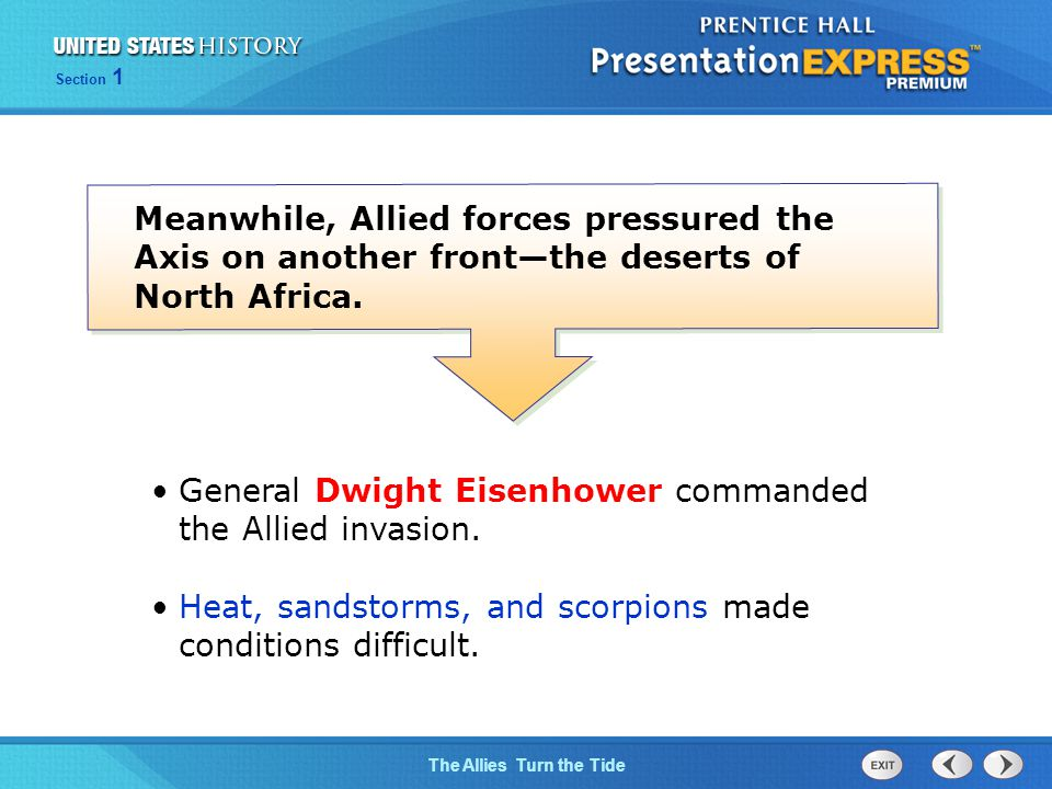 The Cold War BeginsThe Allies Turn the Tide Section 1 General Dwight Eisenhower commanded the Allied invasion.