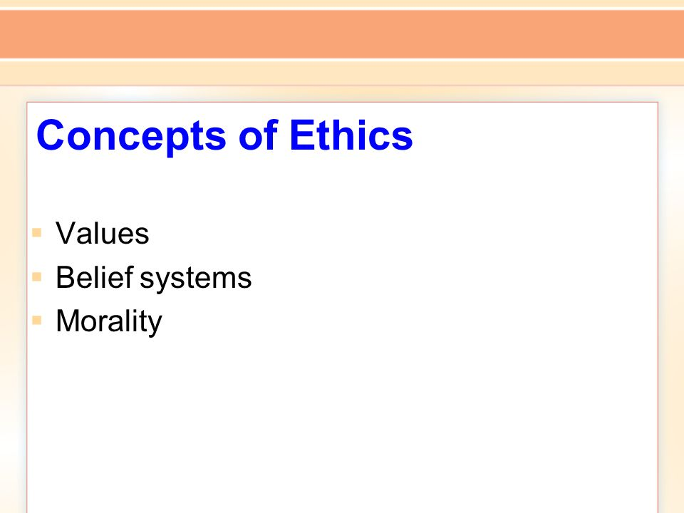 Concepts of Ethics  Values  Belief systems  Morality