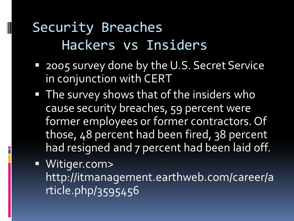 Security Breaches Hackers vs Insiders  2005 survey done by the U.S.