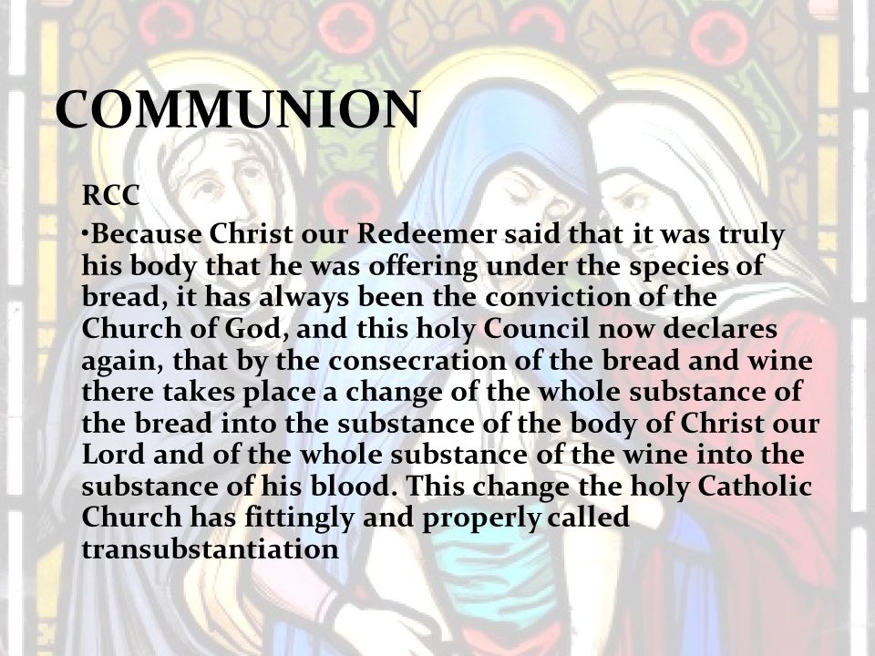 COMMUNION The Bible says… Lev 17:14 - …Therefore I said to the children of Israel, 'You shall not eat the blood of any flesh, for the life of all flesh is its blood… 1 Peter 3:18 - For Christ also suffered once for sins, the just for the unjust ….