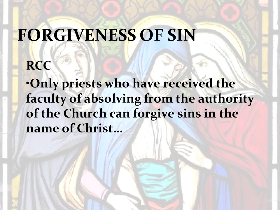 FORGIVENESS OF SIN The Bible says… James 4:10 - Humble yourselves in the sight of the Lord, and He will lift you up 1 John 1:9 - If we confess our sins, He is faithful and just to forgive us our sins and to cleanse us from all unrighteousness