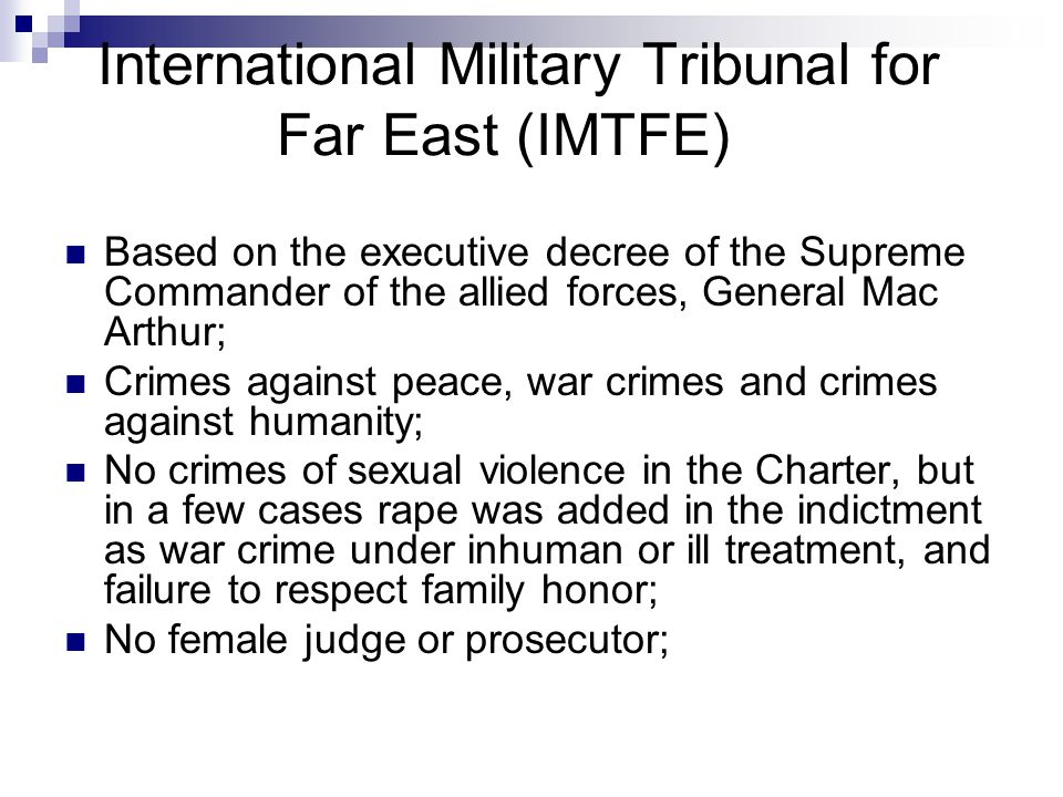 International AD-HOC Tribunals: ICTY/ITCR International Criminal Court for the former Yugoslavia (ICTY), based on UN Security Council Resolution 827, May 1993, located in The Hague, Netherlands; Jurisdiction over genocide, war crimes and crimes against humanity in former Yugoslavia since 1991; Rape is listed as Crime against humanity;