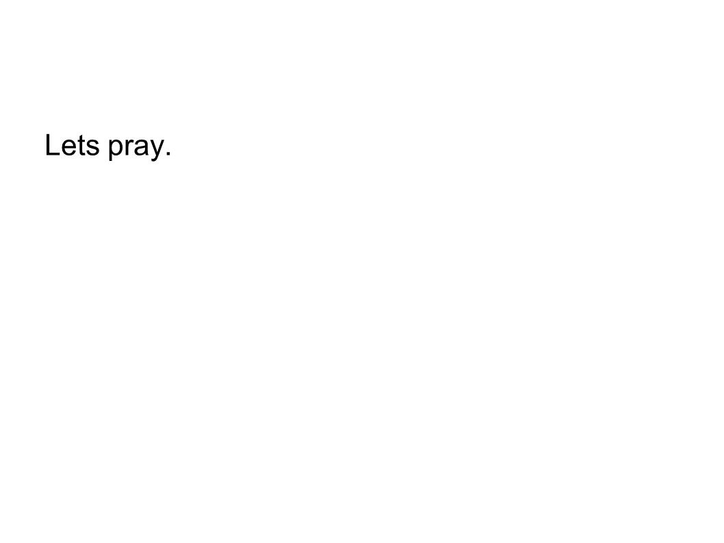 Lets pray.