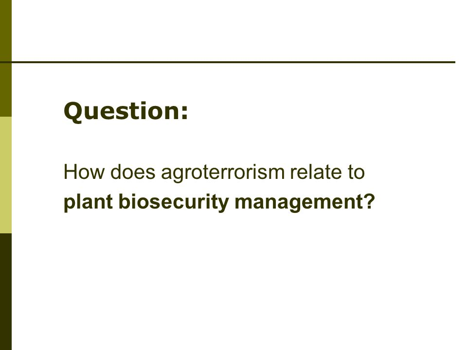 Question: How does agroterrorism relate to plant biosecurity management?