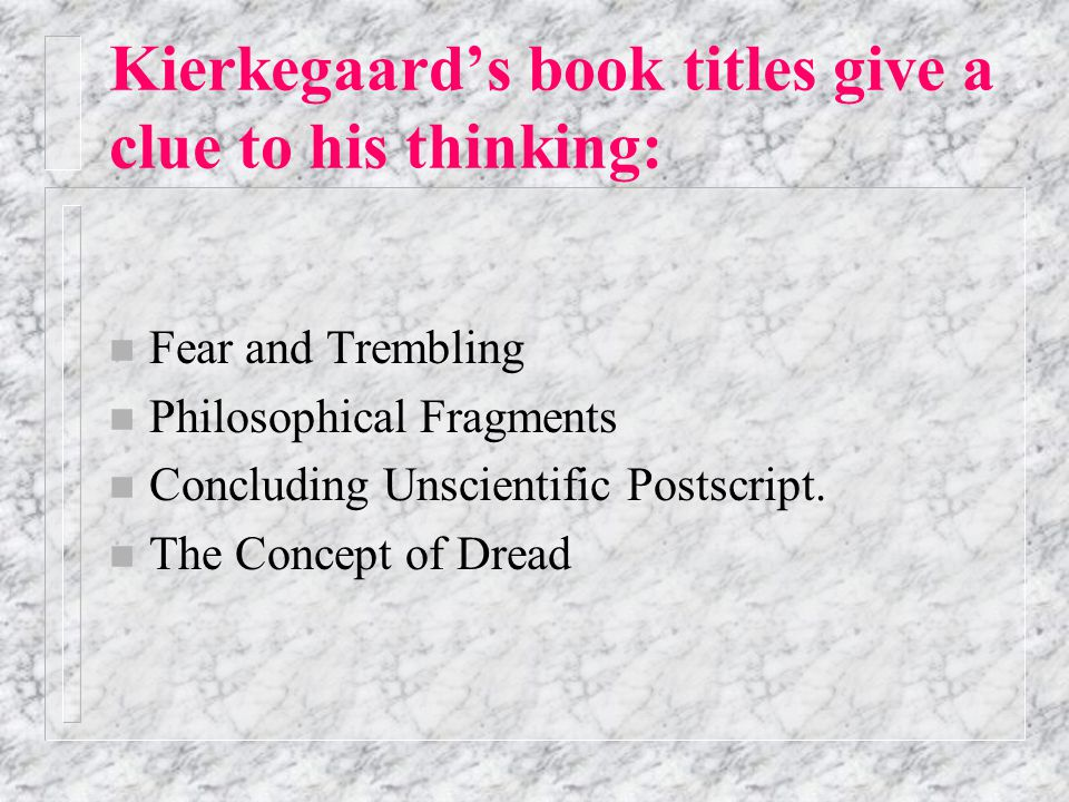 Kierkegaard's themes Rejected Hegel's philosophy as unrelated to life. Tumultuous life marked by indecision re marriage and ordination. We cannot find
