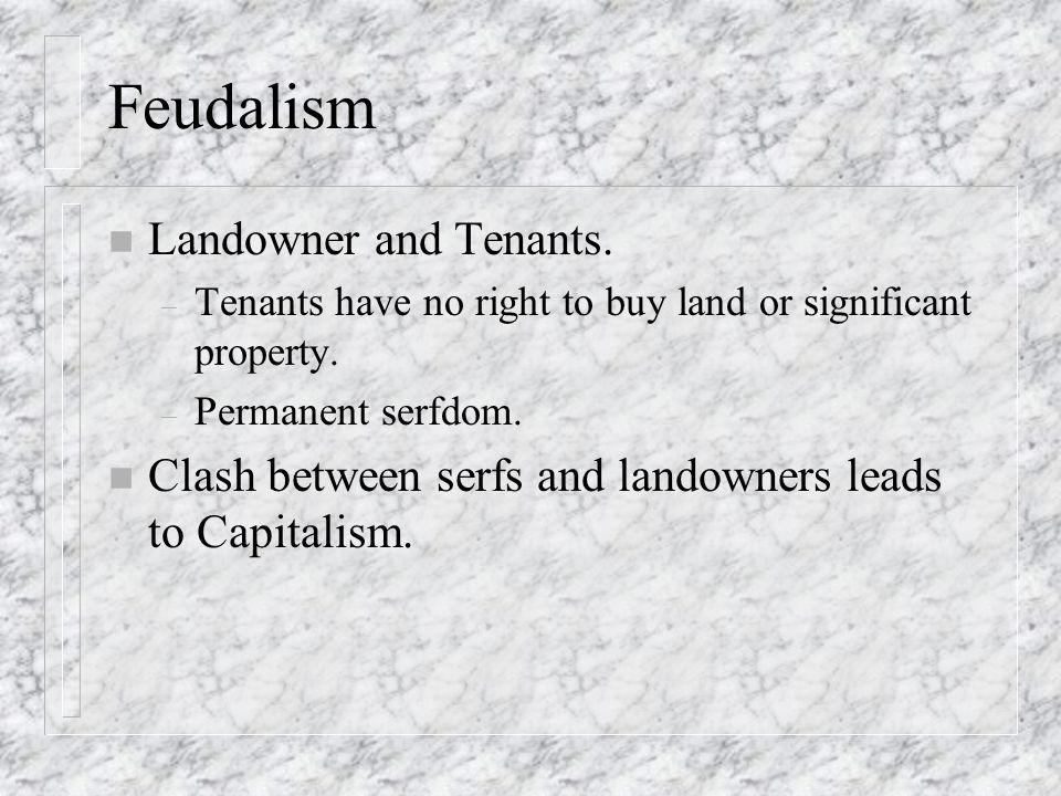 Some of the main phases of Marx's dialectic: 1. Feudalism, 2.