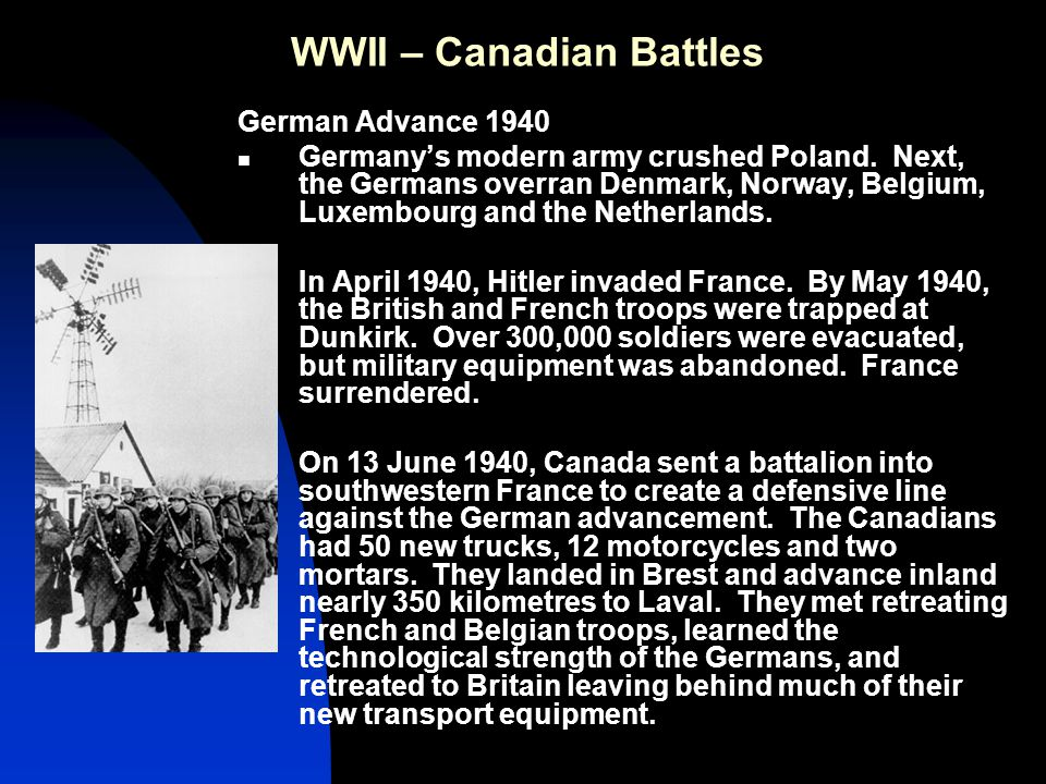 WWII – Canadian Battles German Advance 1940…2 Britain was being bombed night and day by German planes.