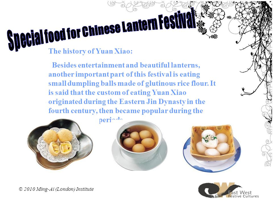 The history of Yuan Xiao: Besides entertainment and beautiful lanterns, another important part of this festival is eating small dumpling balls made of glutinous rice flour.
