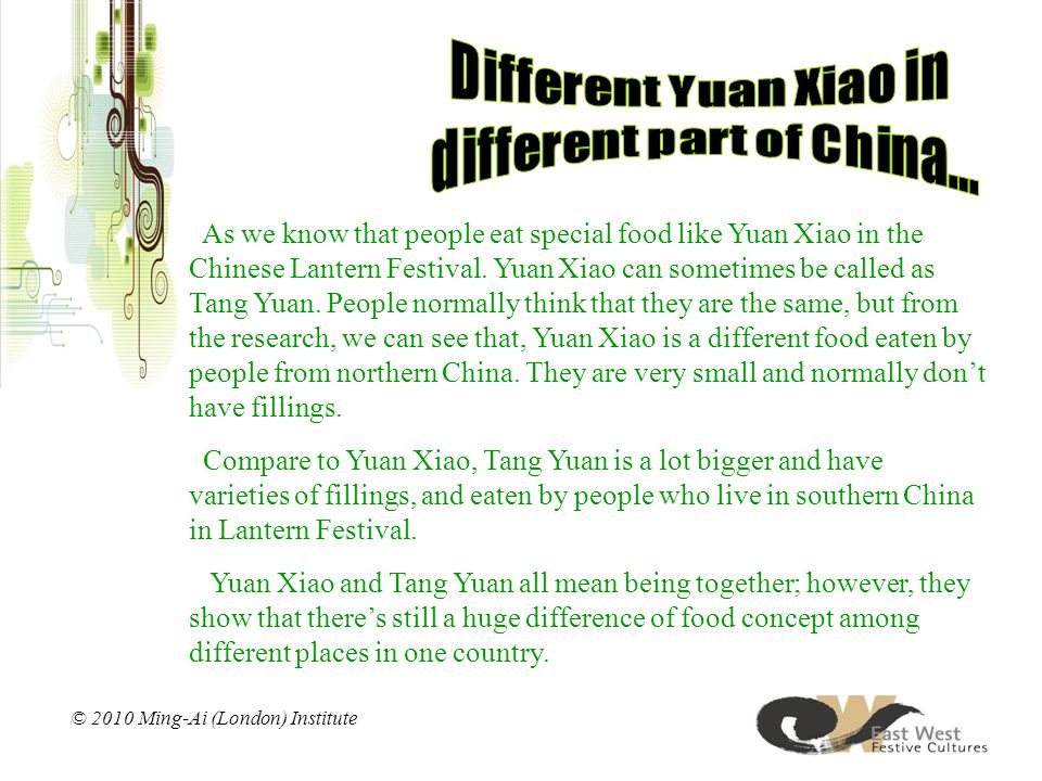 As we know that people eat special food like Yuan Xiao in the Chinese Lantern Festival.