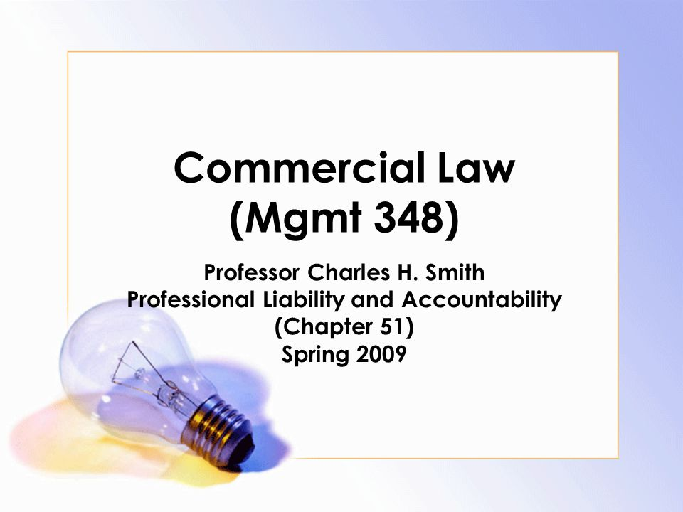 Commercial Law (Mgmt 348) Professor Charles H.
