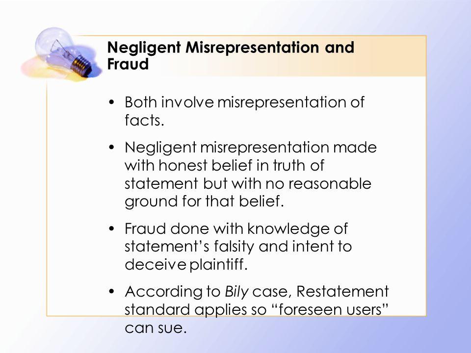 Negligent Misrepresentation and Fraud Both involve misrepresentation of facts.