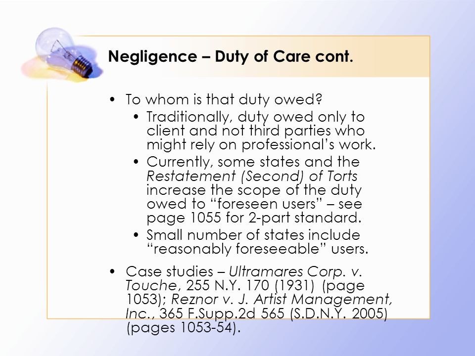 Negligence – Duty of Care cont. To whom is that duty owed.