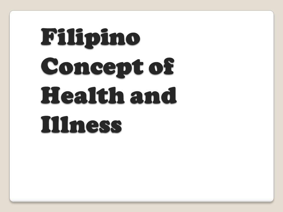 Filipino Concept of Health and Illness