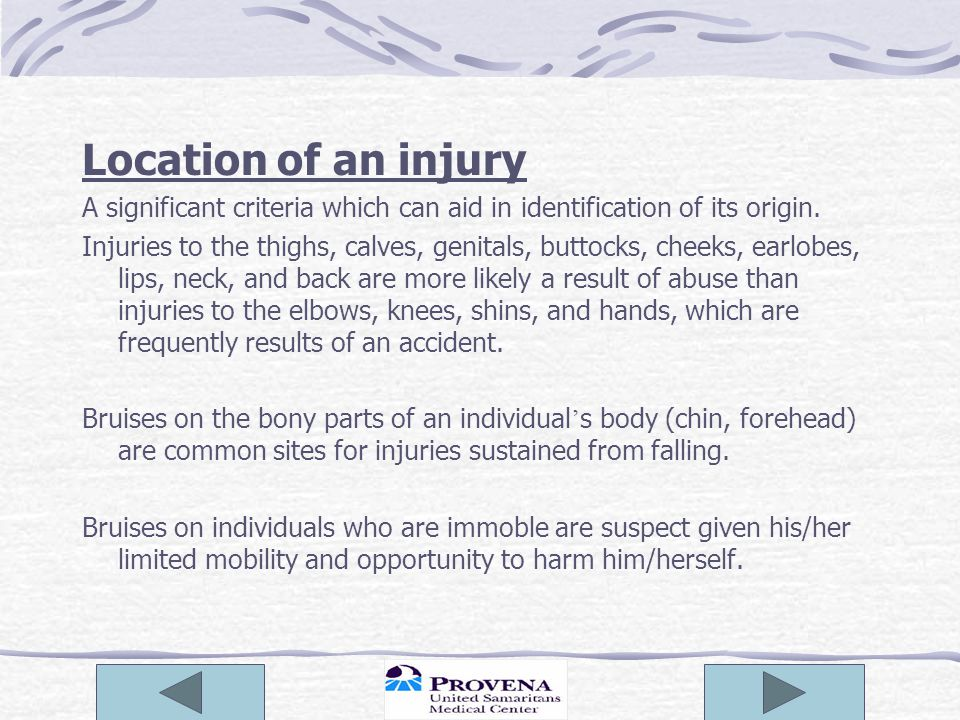 Location of an injury A significant criteria which can aid in identification of its origin.