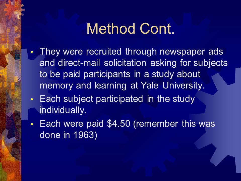Method Cont. They were recruited through newspaper ads and direct-mail solicitation asking for subjects to be paid participants in a study about memor